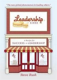 Leadership Cake by Steven Rush