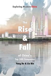Rise and Fall of China's Top 500 Companies by Du Yang