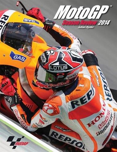 Official Motogp Season Review 2014 by Julian Ryder