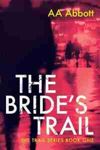 The Bride's Trail by AA Abbott