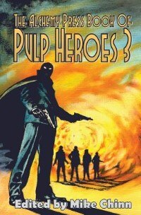The Alchemy Press Book of Pulp Heroes 3 by Mike Chinn