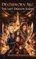 The Last Dragon Slayer: Deathsworn Arc