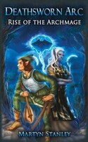 Rise of the Archmage: Deathsworn ARC
