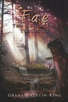 Fae - The Realm of Twilight: Book Two of the Riven Wyrde Saga