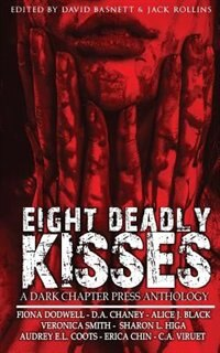 Eight Deadly Kisses: A Dark Chapter Press Anthology by Fiona Dodwell