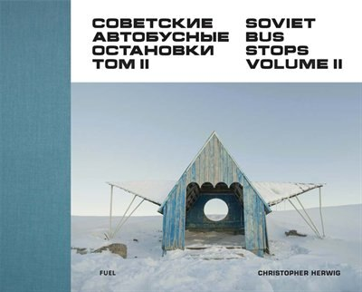 Soviet Bus Stops: Volume II by Damon Murray