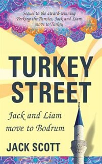 Turkey Street: Jack and Liam move to Bodrum by Jack Scott