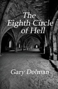 The Eighth Circle of Hell by Gary Dolman