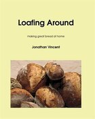 Loafing Around: Making great bread at home