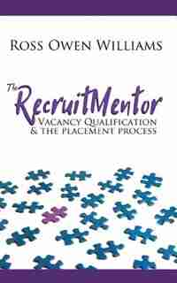 Vacancy Qualification & the Placement Process by Ross Owen Williams