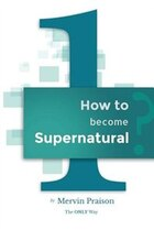 How to become Supernatural?