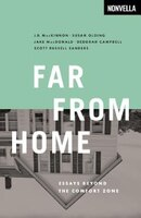 Far From Home: Essays Beyond the Comfort Zone