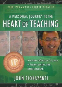 Book A Personal Journey to the Heart of Teaching by John Fioravanti