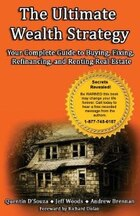 The Ultimate Wealth Strategy: Your Complete Guide to Buying, Fixing, Refinancing, and Renting Real…
