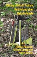Making a Natural Trumpet/Herstellung einer Naturtrompete