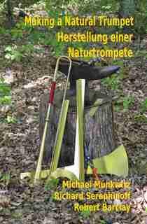 Making a Natural Trumpet/Herstellung einer Naturtrompete by Michael Munkwitz