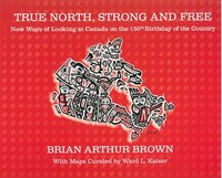 The True North Strong And Free: New Ways Of Looking At Canada On The 150th Birthday Of The Country