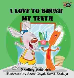 I Love to Brush My Teeth: Children's Bedtime Story by Shelley Admont