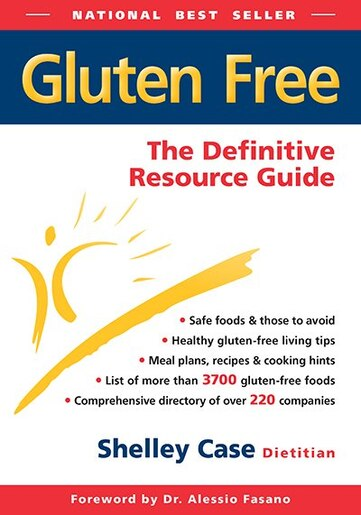 Gluten Free: The Definitive Resource Guide (5th Edition) by Shelley Case