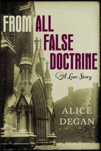 From All False Doctrine by Alice Degan