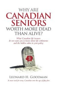 Why Are Canadian Seniors Worth More Dead Than Alive? by Leonard H. Goodman