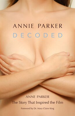 Book Annie Parker Decoded: The Story That Inspired the Film by Anne Parker
