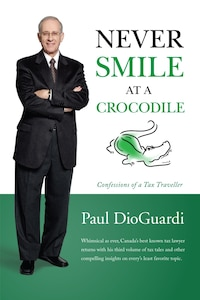 Never Smile at a Crocodile: Confessions of a Tax Traveller