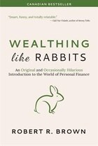 Wealthing Like Rabbits: An Original Introduction to Personal Finance