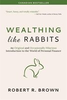 Book Wealthing Like Rabbits: An Original Introduction to Personal Finance by Robert  R. Brown