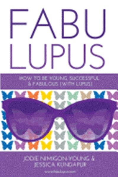 Fabulupus: How to Be Young, Successful and Fabulous (with Lupus) by Jodie Nimigon-Young