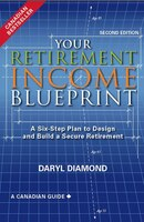 Your Retirement Income Blueprint: A Six-step Plan To Design And Build A Secure Retirement