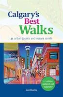 Calgary's Best Walks: 45 Urban Jaunts and Walks