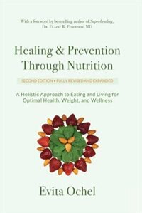 Book Healing & Prevention Through Nutrition: A Holistic Approach to Eating and Living for Optimal Health… by Evita Ochel