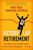 Book Victory Lap Retirement: Work While You Play, Play While You Work - The Joy Of Financial… by Mike Drak