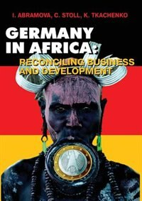 Germany in Africa. Reconciling Business and Development by Leonid L. Fituni
