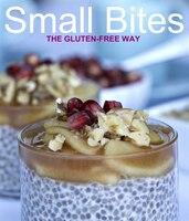 Small Bites: The Gluten-Free Way