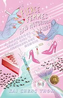 Fierce Femmes And Notorious Liars: A Dangerous Trans Girl's Confabulous Memoir