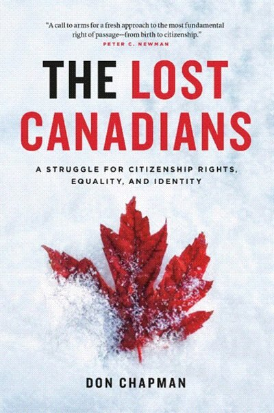 The Lost Canadians: A Struggle for Citizenship Rights, Equality and Identity by Don Chapman