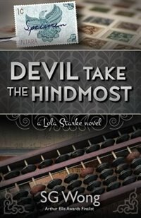 Devil Take the Hindmost: A Lola Starke Novel by S.G. Wong
