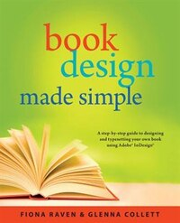 Book Design Made Simple: A Step-by-Step Guide to Designing and Typesetting Your Own Book Using…