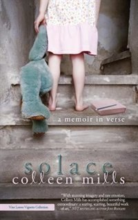 Solace: A Memoir in Verse by Colleen Mills