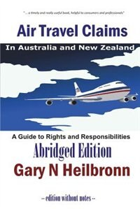 Air Travel Claims in Australia and New Zealand: A Guide to Rights and Responsibilities - Abridged…