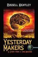 Yesterday Makers: A Story from a Time Machine