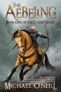 The Aebeling: Book One of the Casere Series