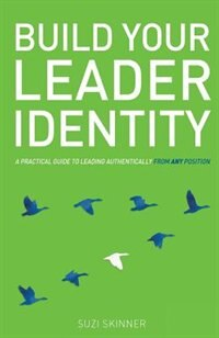 Build Your Leader Identity by Suzi Skinner
