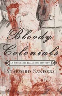 Bloody Colonials by Stafford Sanders