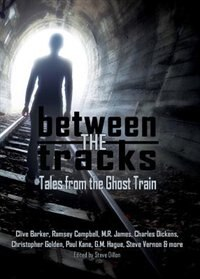 Between the Tracks: Tales from the Ghost Train