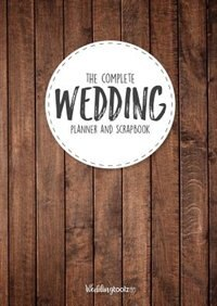 The Complete Wedding Planner and Scrapbook: Wood Grain Style Cover