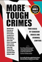 More Tough Crimes: True Cases by Canadian Judges and Criminal Lawyers