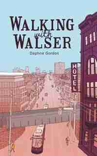 Walking With Walser by Daphne Gordon